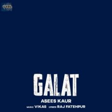 Asees Kaur Galat