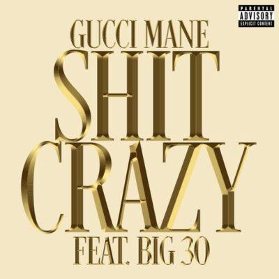 Gucci Mane BIG30 Shit Crazy