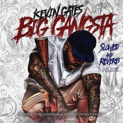Kevin Gates Big Gangsta