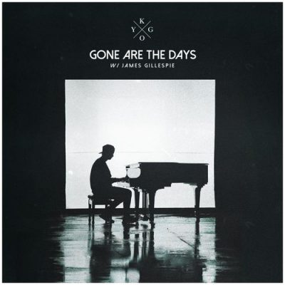 Kygo James Gillespie Gone Are The Days