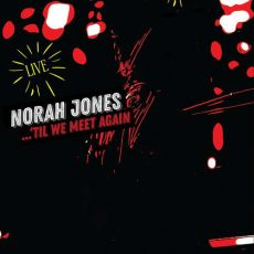 Norah Jones Til We Meet Again (Live)