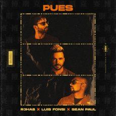 R3HAB Luis Fonsi Sean Paul Pues