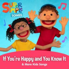 Super Simple Songs If You're Happy and You Know It & More Kids Songs