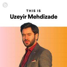 This Is Uzeyir Mehdizade