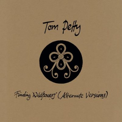 Tom Petty Finding Wildflowers (Alternate Versions)