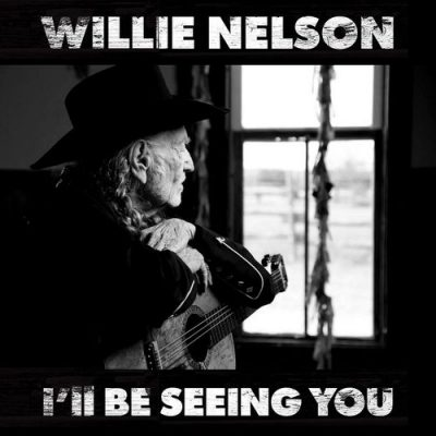 Willie Nelson I'll Be Seeing You