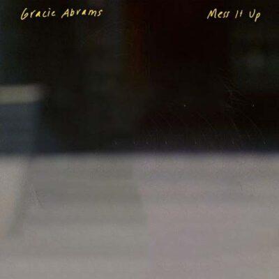 Gracie Abrams Mess It Up