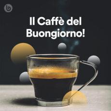 Il Caffè del Buongiorno!