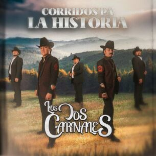 Los Dos Carnales Corridos Pa' la Historia