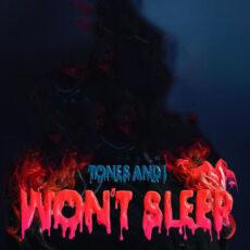 Tones and I Won't Sleep