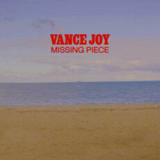 Vance Joy Missing Piece