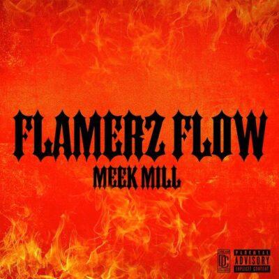 Meek Mill Flamerz Flow