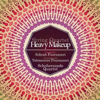 Tahmoures Pournazeri Heavy Makeup for String Quartet