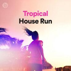 Tropical House Run