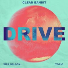 Clean Bandit Topic Wes Nelson Drive