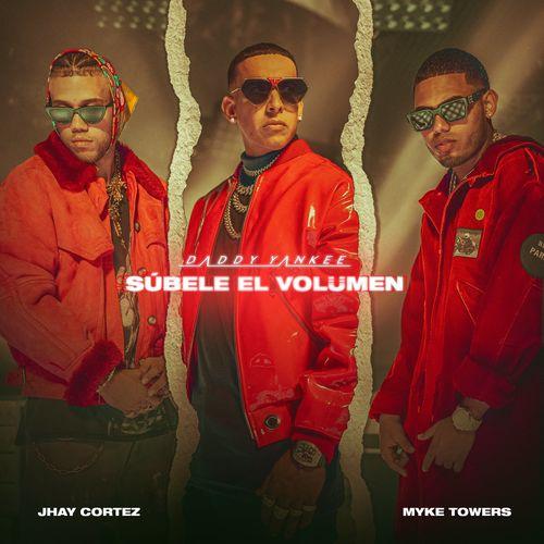 Daddy Yankee Myke Towers Jhay Cortez SÚBELE EL VOLUMEN