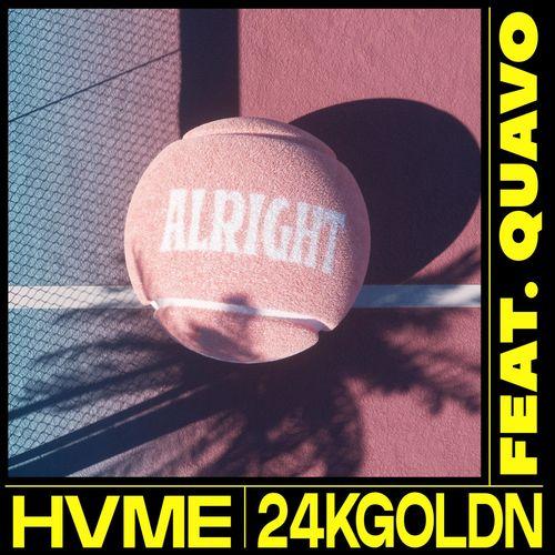 HVME 24kgoldn Quavo Alright