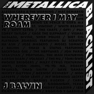 J Balvin Metallica Wherever I May Roam