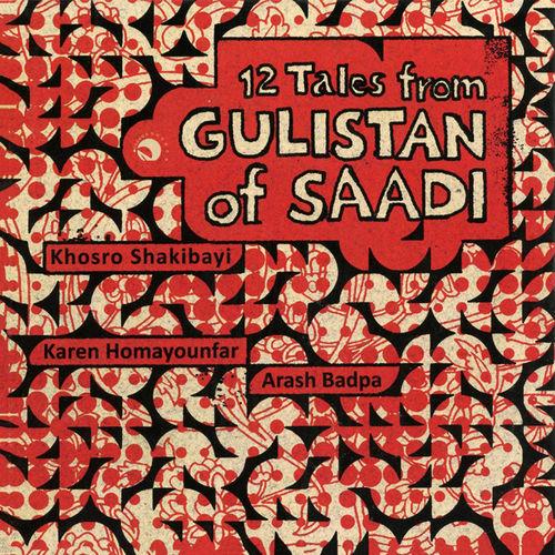Khosro Shakibayi 12 Tales from Gulistan of Saadi