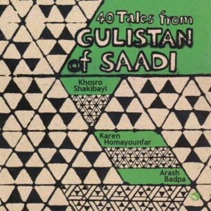 Khosro Shakibayi 40 Tales from Gulistan of Saadi