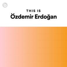 This Is Özdemir Erdoğan