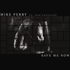 Mike Perry Isak Danielson Save Me Now