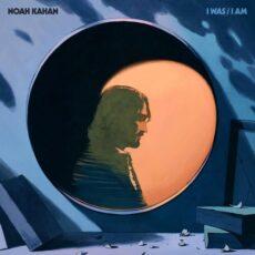 Noah Kahan I Was / I Am