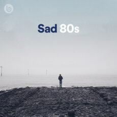Sad 80s