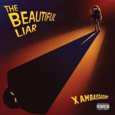 X Ambassadors The Beautiful Liar