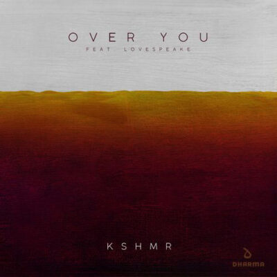 KSHMR Lovespeake Over You