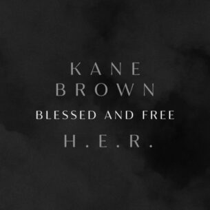 Kane Brown H.E.R. Blessed & Free