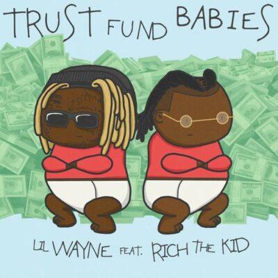 Lil Wayne Rich The Kid Trust Fund Babies