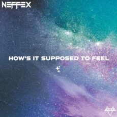 NEFFEX How's It Supposed to Feel